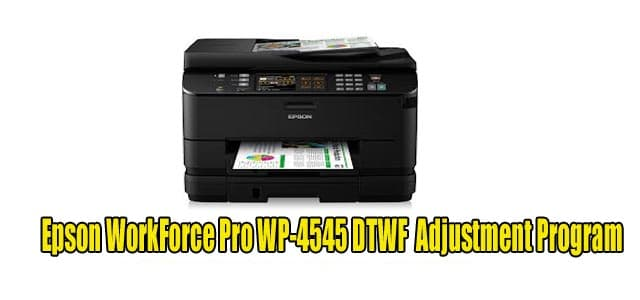 Epson WorkForce Pro WP-4545 DTWF Adjustment Program